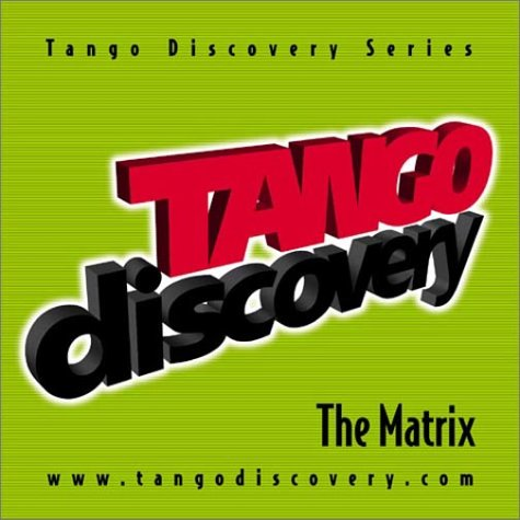 Tango Discovery Series, The Matrix