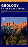Geology of the Sierra Nevada, Mary Hill, 0520236955
