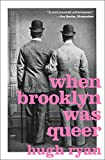 Image of When Brooklyn Was Queer: A History