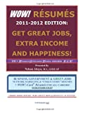 Wow! Resumes 2011-2012 - Get Great Jobs, Extra Income and Happiness!, Nelson Abaya, 1460942000