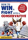How to Win a Fight With a Conservative is the ultimate survival guide to arguing politics, filled with all the cunning strategies, damning facts, and merciless ridicule liberals need to lay the smackdown on right-wing blowhards everywhere.This perenn...