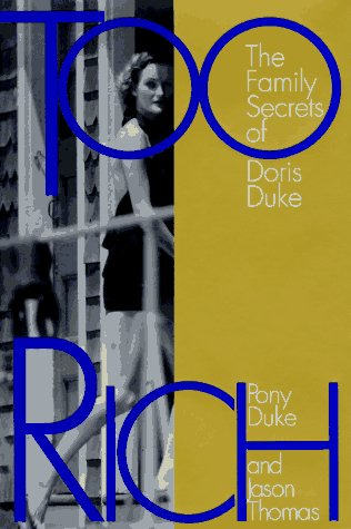 Too Rich: The Family Secrets of Doris Duke