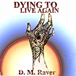 Dying to Live Again | D. M. Raver
