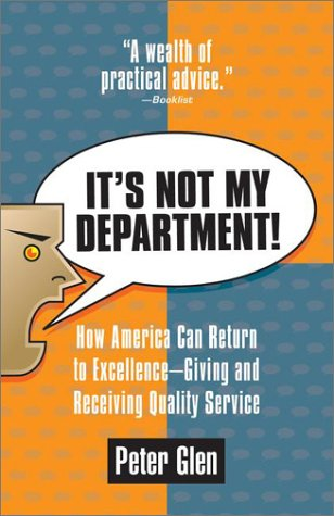 Read Online It's Not My Department!: How America can Return to Excellence--Giving an ebook