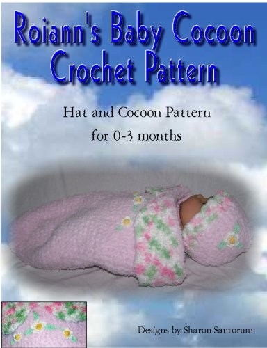 Roiann's Baby Cocoon Crochet -