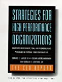 img - for Strategies for High Performance Organizations--The CEO Report, 8.5 x 11: Employee Involvement, TQM, and Reengineering Programs in Fortune 1000 Corporations (Jossey-Bass Business & Management Series) book / textbook / text book