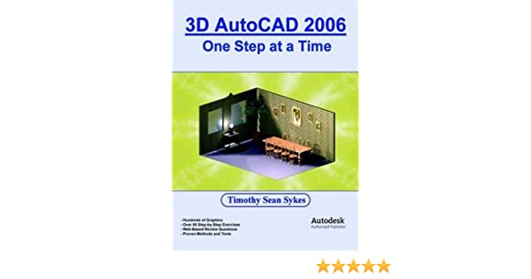 3D AutoCAD 2006: One Step at a Time: Amazon.es: Sykes, Timothy ...