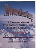 The Power of Focus Groups : A Training Manual for Social, Policy, and Market Research - Focus on Health, Billson, Janet Mancini, 0970007523