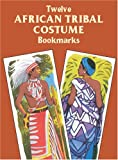 Twelve African Tribal Costume Bookmarks, Cal Massey, 0486415716