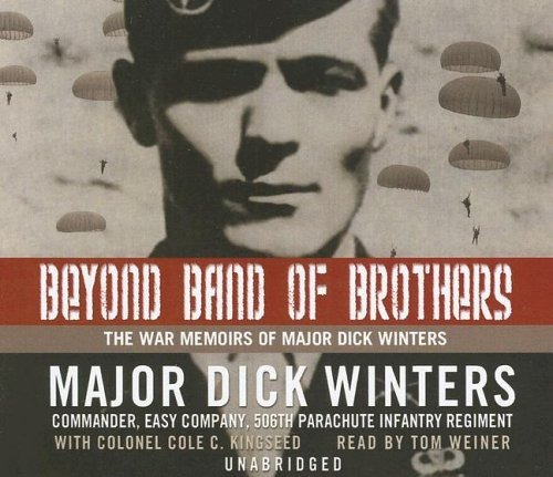 Beyond Band of Brothers: The War Memoirs of Major Dick Winters PDF