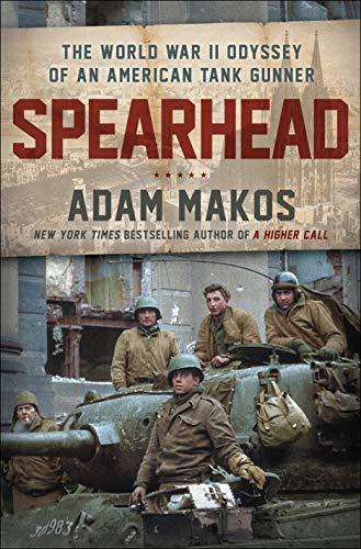 Spearhead: The World War II Odyssey of an American Tank Gunner