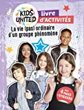 Cahier d'activités Kids United : La vie (pas) ordinaire d'un groupe phénomène