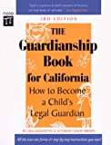 The Guardianship Book for Callifornia, Lisa Goldoftas and David W. Brown, 0873375335