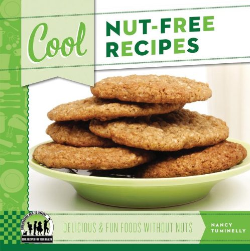 Full cool recipes for your health book series by nancy tuminelly cool nut free recipes delicious fun foods without nuts forumfinder Images