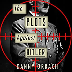The Plots Against Hitler | Livre audio
