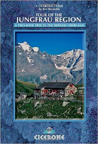 Tour of the Jungfrau Region A twoweek trek in the Bernese Oberland