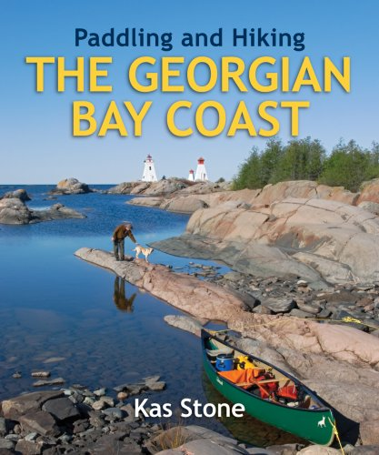 Paddling and Hiking the Georgian Bay Coast (Paddling Guide Canada)