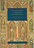 The Conservation of Tapestries and Embroderies: Proceedings of Meetings at the Institut Royal Du Patrimoine Artistique Brussels Belgium (Symposium Proceedings)