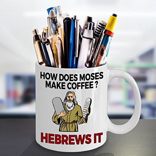 How Does Moses Make Coffee? Hebrews it Funny Jewish Gifts 11oz Mug