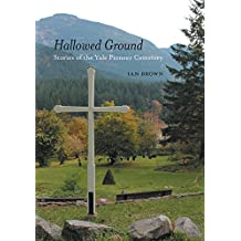 Hallowed Ground: Stories of the Yale Pioneer Cemetery