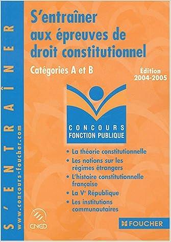 En ligne téléchargement S'entraîner aux épreuves de droit constitutionnel : Catégories A et B pdf epub