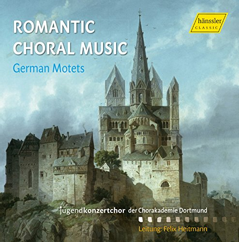 Romantic Choral Music: German Motets (Choral Music Romantic)