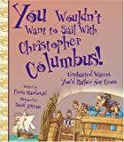 You Wouldn't Want to Sail with Christopher Columbus!, Fiona MacDonald and David Antram, 0531123553