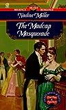 Madcap Masquerade, Nadine Miller, 0451195124