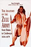 The Anatomy of the Zulu Army, Ian Knight, 1853672130