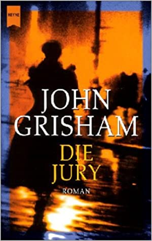 Die Jury Grisham John 9783453213319 Amazon Com Books