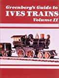 Greenberg's Guide to Ives Trains, Bruce C. Greenberg, Frank M. Reichenbach, 0897781244
