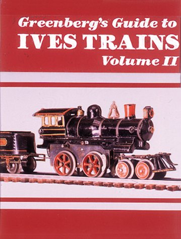 - Greenberg's Guide to Ives Trains 1901-1932, Volume II - O Gauge
