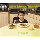 Let's Make Tacos (Welcome Books: In the Kitchen)