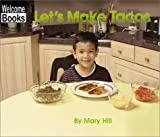 Let's Make Tacos, Mary Hill, 0516240218