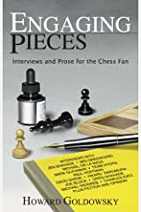 Engaging Pieces: Interviews and Prose for the Chess Fan Paperback