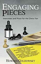 Engaging Pieces: Interviews and Prose for the Chess Fan