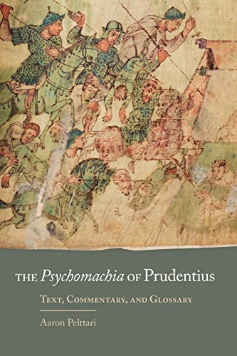 The Psychomachia of Prudentius: Text, Commentary, and Glossary (Volume 58) (Oklahoma Series in Classical Culture)