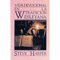 Vida Devocional En La Tradicion Wesleyana