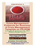 Crisis Management Protocols for Business : A Crisis Management Template on CD-ROM, Henderson, Douglas M., 193133224X