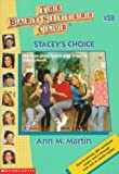 Stacey's Choice (Baby-Sitters Club, 58)