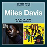 Miles Davis: In A Silent Way/On The Corner [2CD]