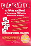 Spell to Write and Read a Companion Cd Set for Review and Mastery