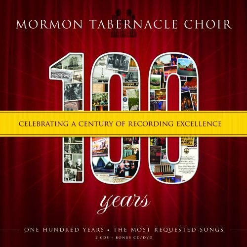 100 Years: Celebrating a Century of Recording Excellence by Mormon Tabernacle