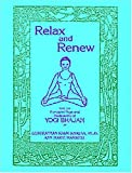 img - for Relax and Renew: With the Kundalini Yoga and Meditations of Yogi Bhajan book / textbook / text book
