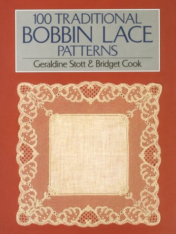 100 Traditional Bobbin Lace Patterns Stott Geraldine Cook Bridget 9780486279084 Amazon Com Books