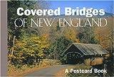 Covered Bridges of New England: A Postcard Book (Postcard Books)