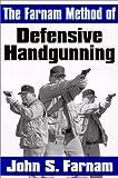 The Farnam Method of Defensive Handgunning, John S. Farnam, 0965942228