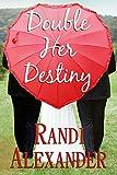 Double Her Destiny (Double Seduction Book 4)