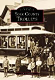 York County Trolleys, O. R. Cummings, 0738501379