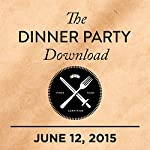 309: Paul Dano, Jackie Collins, Hot Chip |  The Dinner Party Download